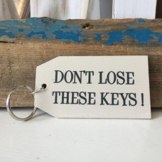 Dont Lose these Keys wooden key ring