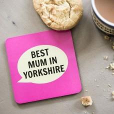 Best Mum In Yorkshire Coaster