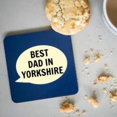 Best Dad In Yorkshire Coaster