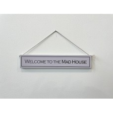 Wooden sign Welcome to the Mad House