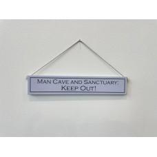 Wooden sign Man Cave and Sanctuary Keep Out
